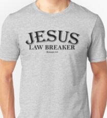 Jesus Law Breaker Unisex T-Shirt