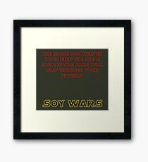 Soy Wars Grip on Fandom Framed Print