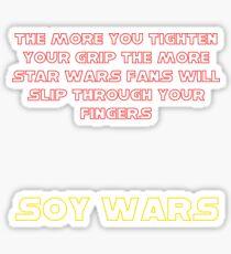 Soy Wars Grip on Fandom Sticker