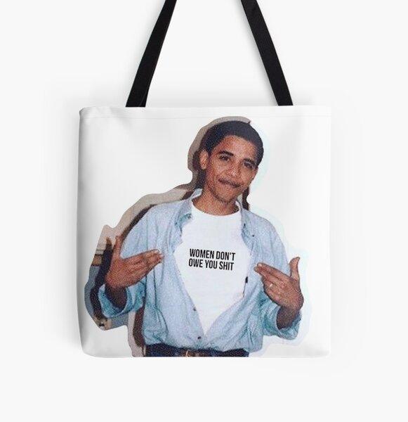 obama meme women dont owe you shirt sticker All Over Print Tote Bag