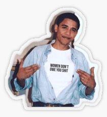Obama Meme Frauen schulden Sie nicht Shirt Aufkleber Transparenter Sticker