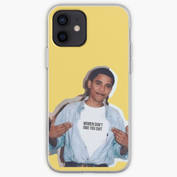 obama meme women dont owe you shirt sticker iPhone Soft Case