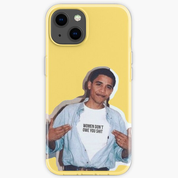 obama meme women dont owe you shirt sticker iPhone Soft Case