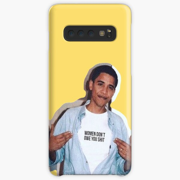 obama meme women dont owe you shirt sticker Samsung Galaxy Snap Case