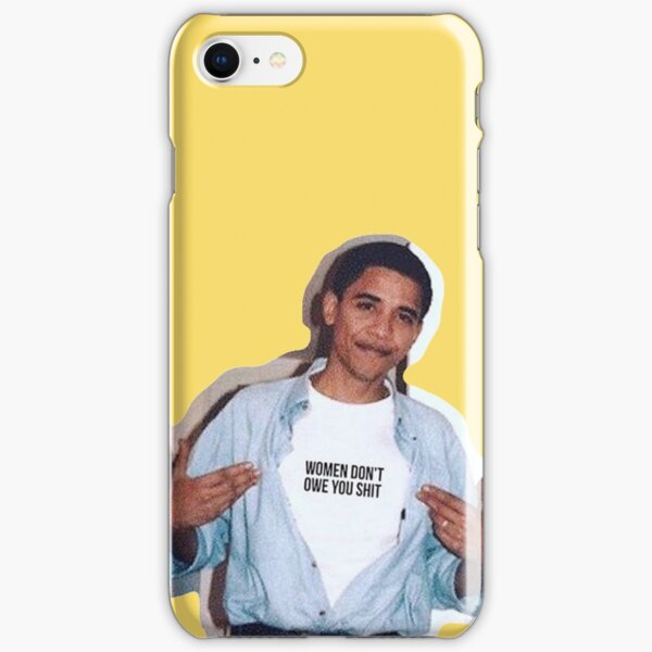 obama meme women dont owe you shirt sticker iPhone Snap Case