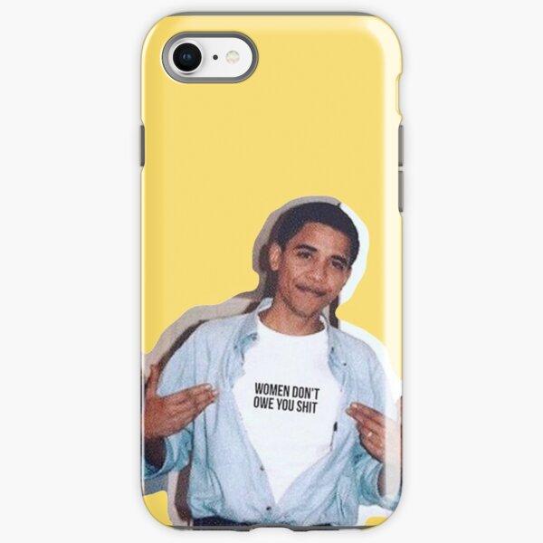 obama meme women dont owe you shirt sticker iPhone Tough Case