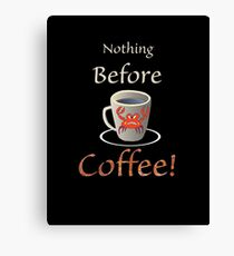 Coffee and Nothing Before Canvas Print