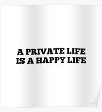 A Private Life Is A Happy Life Poster