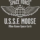 SPACE FORCE -- MOOSE - America's Best Space Defense! by Captain RibMan