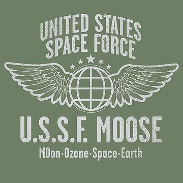 SPACE FORCE -- MOOSE - America's Best Space Defense! by RibMan
