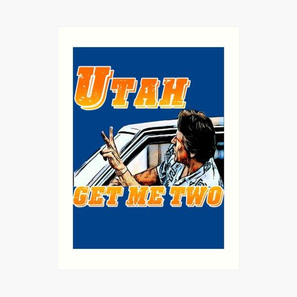 Utah, get me two Art Print