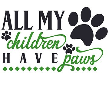 My Children Have Paws green by VaughnPhotos