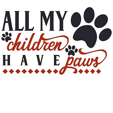 My Children Have Paws red by VaughnPhotos