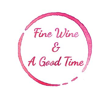 Fine Wine & A Good Time by Nicole-Owens