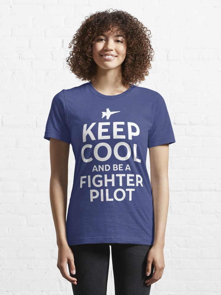 Alternate view of Keep Cool and Be a Fighter Pilot Essential T-Shirt