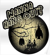 WANNA HANG OUT? - DISTRESSED HALLOWEEN DESIGN WITH HANGING BATS Poster