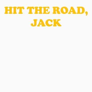 HIT THE ROAD, JACK by typed