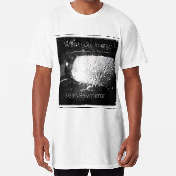 Rearviewmirror Long T-Shirt