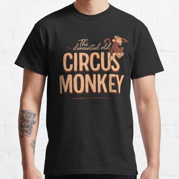 The Demented Old Circus Monkey Classic T-Shirt