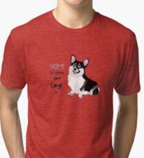 Home Is Where Your Corgi Is Tri-blend T-Shirt