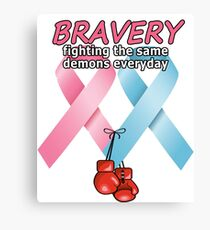 Breast and Prostate Cancer be Brave Fighting Shirt Canvas Print