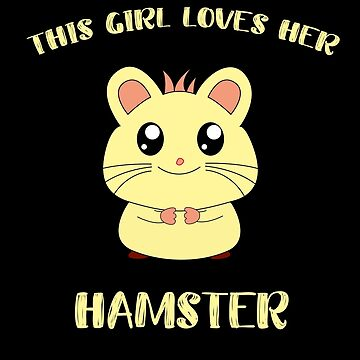 Funny This Girl Loves Her Hamster Love Cute Kids Girlie Pet Design by Basti09