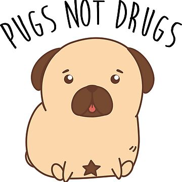 Pugs Not Drugs  by FaMauroo