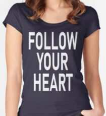 Follow your heart-Motivation Quote Women's Fitted Scoop T-Shirt