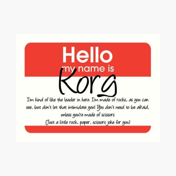 Hello My Name Is Korg Art Print
