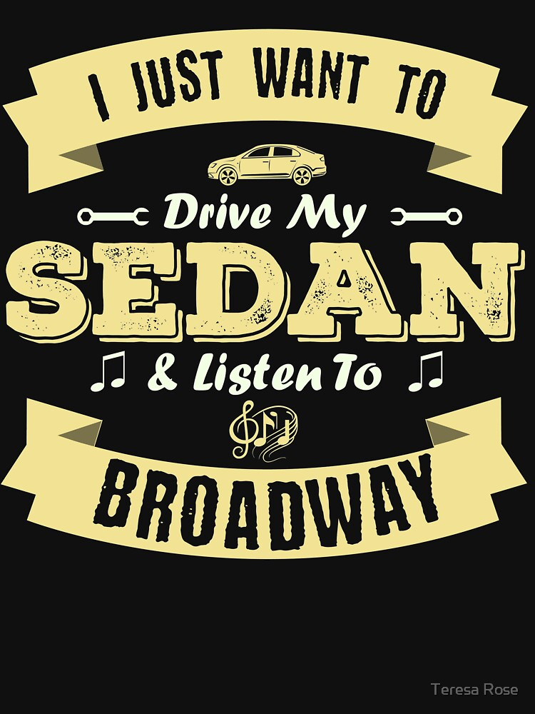 I Just Want To Drive My Sedan & Listen To Broadway  by MusicReadingSav