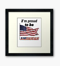 I´m proud to be american Framed Print