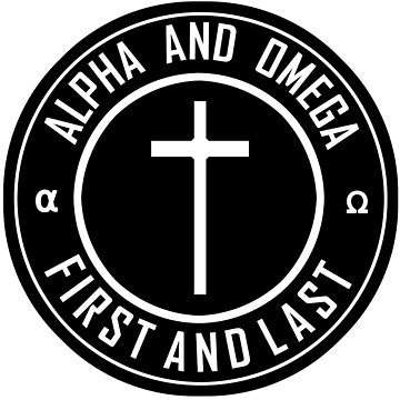 JESUS - ALPHA AND OMEGA - FIRST AND LAST by Calgacus