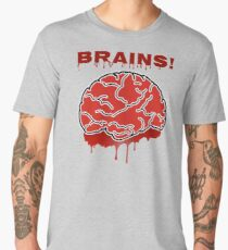 You Only Want Me For My Brains! Men's Premium T-Shirt