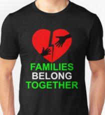 Families Belong Together  Unisex T-Shirt