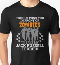 Push You In Front Zombies to save my Jack Russell Terrier Dog Owner Dog Lover Unisex T-Shirt