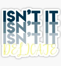 ts delicate  Sticker