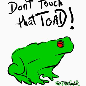 Don't touch that Toad! by CCCreations