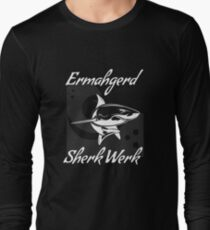 Ermagherd Sherk Werk Funny White Shark Long Sleeve T-Shirt
