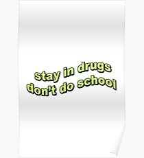Stay In Drugs Don't Do School. Poster