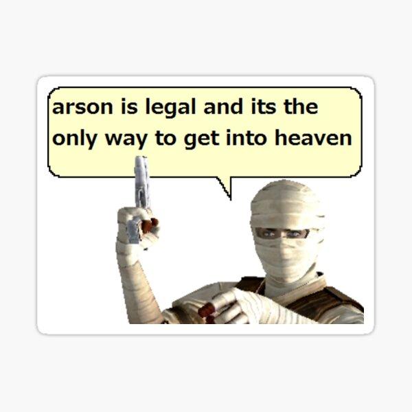 Arson Is Legal Sticker
