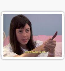 Parks and Rec Stay Back Slut Sticker