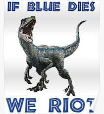 If Blue Dies We Riot Poster
