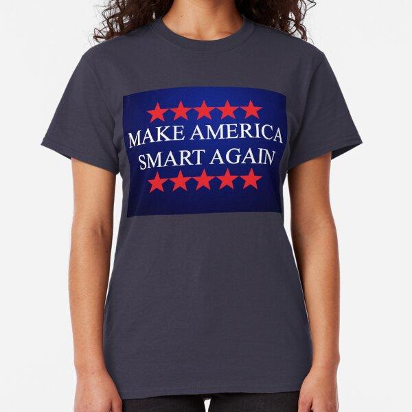 Make America Smart Again - Anti Trump 2020 Classic T-Shirt