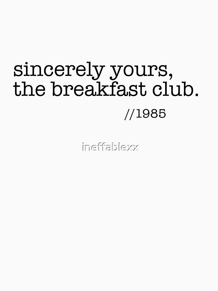 Sincerely yours, the breakfast club by ineffablexx