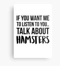 Talk About Hamsters Metal Print