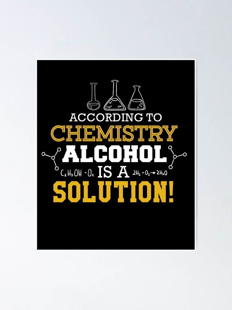 According To Chemistry Alcohol Solution SWEATSHIRT Geek Top Gift birthday funny