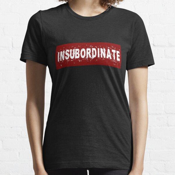 Insubordinate Essential T-Shirt