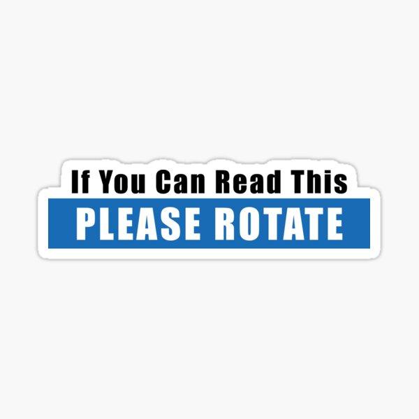 Si vous pouvez lire ceci: S'IL VOUS PLAÎT ROTATION Sticker