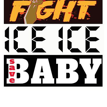 Fight Ice Ice Baby - Save the Children Ripped Away by merchhost