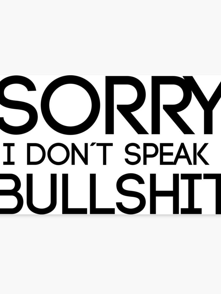 Funny quotes - don´t speak bullshit | Canvas Print